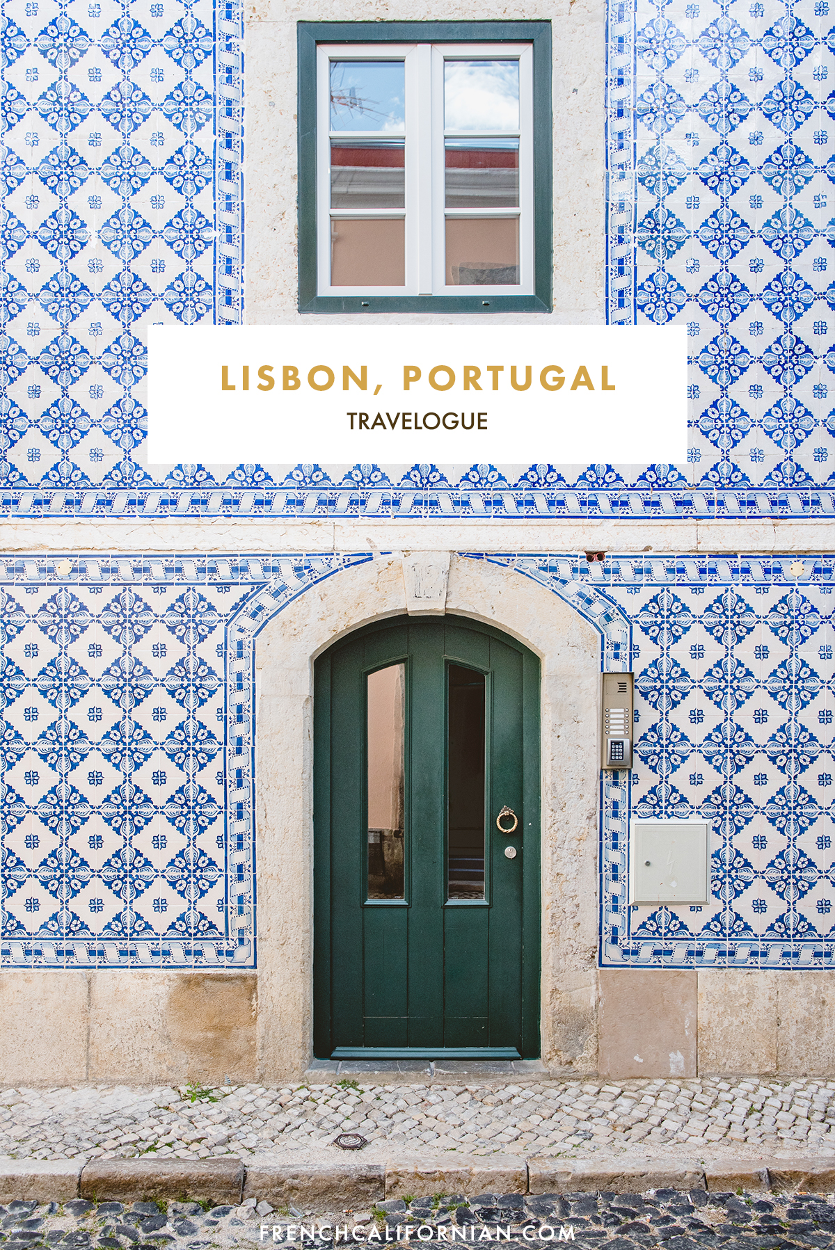 Travelogue: Lisbon, Portugal | French Californian